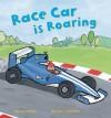 Race Car is Roaring - Mandy Archer, Martha Lightfoot