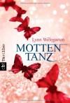 Mottentanz (Taschenbuch) - Lynn Weingarten, Violeta Topalova