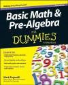 Basic Math & Pre-Algebra For Dummies® (For Dummies (Math & Science)) - Mark Zegarelli