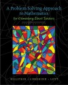 A Problem Solving Approach to Mathematics for Elementary School Teachers (10th Edition) - Rick Billstein, Shlomo Libeskind, Johnny W. Lott