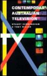Contemporary Australian Television - Stuart Cunningham, Toby Miller, David Rowe, D. Cunningham