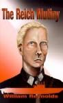 The Reich Mutiny - William Reynolds