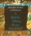 A Swiftly Tilting Planet (Audio) - Madeleine L'Engle, Jennifer Ehle