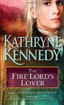 The Fire Lord's Lover - Kathryne Kennedy