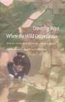 Where The Wild Grape Grows: Selected Writings, 1930-1950 - Dorothy West, Verner D. Mitchell, Cynthia Davis