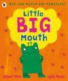 Little Big Mouth (Mix & Match) - Jeanne Willis, Lydia Monks