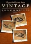 Vintage Snowmobiles: Arctic Cat, 1974-1979, Kawasaki, 1976-1980, John Deere, 1972-1977 (Clymer Collection Series) (Clymer Collection Series) - Intertec Publishing Corporation