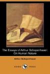 On Human Nature (The Essays of Arthur Schopenhauer) - Arthur Schopenhauer, T. Bailey Saunders