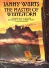 The Master of Whitestorm - Janny Wurts