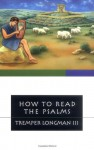 How to Read the Psalms - Tremper Longman III