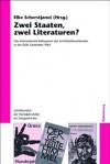 Zwei Staaten, Zwei Literaturen?: Das Internationale Kolloquium Des Schriftstellerverbandes in Der Ddr, Dezember 1964. Eine Dokumentation - Elke Scherstjanoi