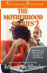 The Motherhood Diaries 2: Humorous and Heartwarming Musings on Motherhood - ReShonda Tate Billingsley