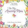 For My Amazing Mom - Susan Polis Schutz