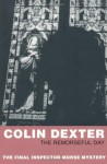 The Remorseful Day (Inspector Morse, #13) - Colin Dexter