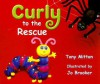 Curly to the Rescue - Tony Mitton, Jo Brooker