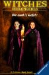 Die dunkle Gefahr (Witches: Hexengirls, #10) - H.B. Gilmour, Randi Reisfeld, Karlheinz Dürr