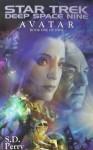 Star Trek Deep Space 9: Avatar Book One Of Two (Star Trek Deep Space Nine) - S.D. Perry