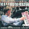 Maximum Beck: The Unauthorised Biography of Beck - Martin Harper