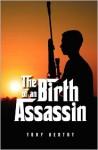 The Birth of an Assassin - Tony Bertot