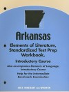 Arkansas Elements of Literature Standardized Test Prep Workbook, Introductory Course: Help for the Intermediate Benchmark Examination - Holt Rinehart
