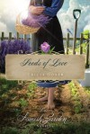 Seeds of Love: An Amish Garden Novella - Tricia Goyer