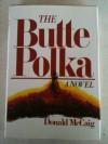 The Butte polka: A novel - Donald McCaig
