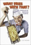 Want Fries with That?: Obesity and the Supersizing of America - Scott Ingram