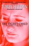 The Tiger's Child - Torey L. Hayden