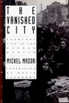 Vanished City: Everyday Life in the Warsaw Ghetto - Michel Mazor, David Jacobson