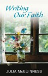 Writing our Faith - Julia McGuinness