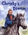 Christy's Dream - Caroline Binch