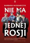 Nie ma jednej Rosji - Barbara Włodarczyk
