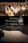 Energy Developments in the Middle East - Anthony H. Cordesman