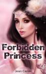 Forbidden Princess - Jean Carter, Jasmine Bowen