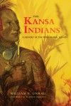 The Kansa Indians: A History of the Wind People, 1673-1873 - William E. Unrau, H. Craig Miner, R. David Edmunds