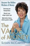 The Value of Money: Uncover the Hidden Wisdom of Money - Susan McCarthy