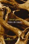 Mãos de cavalo - Daniel Galera