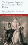 The Napoleonic Empire and the New European Political Culture - Michael Broers, Peter Hicks, Agustin Guimera
