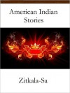 American Indian stories - Zitkala-Sa