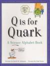 Q Is for Quark: A Science Alphabet Book - David M. Schwartz, Kim Doner, Tasha Hall