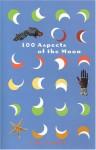 100 Aspects of the Moon - Leza Lowitz