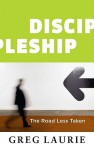 Discipleship: The Road Less Taken - Greg Laurie