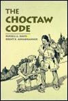 The Choctaw Code - Russell G. Davis, Brent K. Ashabranner