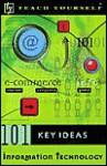 Teach Yourself 101 Key Ideas Information Technology (Teach Yourself (NTC)) - Stephen Gorard, Neil Selwyn