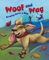 Woof and Wag: Bringing Home a Dog - Rebecca Fjelland Davis, Andi Carter, Michelle Biedscheid, Hilary Wacholz