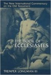 The Book of Ecclesiastes - Tremper Longman III