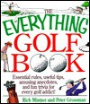 The Everything Golf Book; Essential rules, useful tips, amusing anecdotes, and fun trivia for every golf addict! - Rich Mintzer