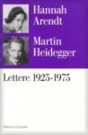 Lettere 1925-1975 e altre testimonianze - Hannah Arendt, Martin Heidegger