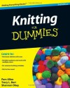 Knitting for Dummies 2e (Kindle Edition with Audio/Video) - Tracy Barr, Pam Allen, Shannon Okey