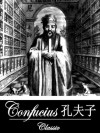 The Life of Confucius (With Active Table of Contents) - James Legge